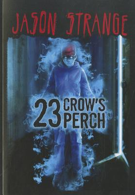 23 Crow's Perch By Strange, Jason