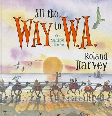 All the Way to W. A. By Harvey, Roland